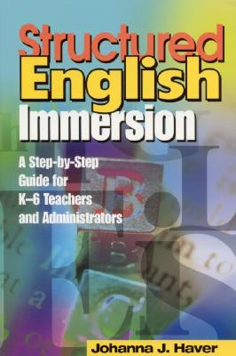Structured English Immersion By Haver, Johanna J.