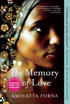 The Memory of Love By Forna, Aminatta
